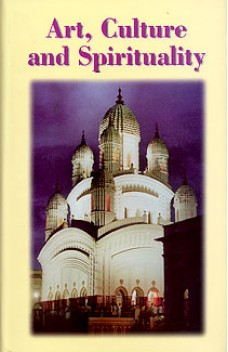 Art, Culture and Spirituality: An Anthology from the Prabuddha Bharata